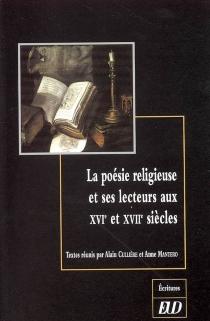 La poésie religieuse et ses lecteurs aux XVIe et XVIIe siècles -