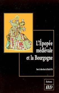 L'épopée médiévale et la Bourgogne -