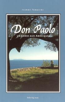 Don Paolo, un Corse aux Amériques - JeanneTomasini