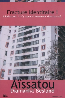 Fracture identitaire ! : à Baltazare, il n'y a pas d'ascenseur dans la cité - AïssatouDiamanka-Besland