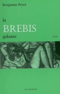La brebis galante : récit - BenjaminPéret