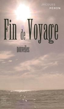 Fin de voyage - JacquesPéron