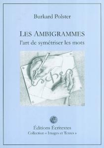 Les ambigrammes : l'art de symétriser les mots - BurkardPolster