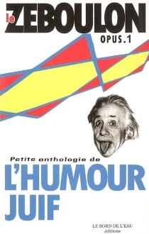 Le Zéboulon : petite anthologie de l'humour juif - RichardZéboulon