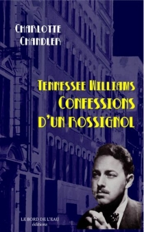 Confessions d'un rossignol - Tennessee Williams