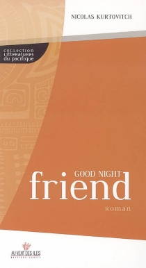 Good night friend - Nicolas Kurtovitch