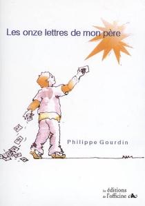 Les onze lettres de mon père - PhilippeGourdin