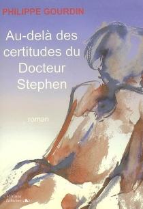 Au-delà des certitudes du Docteur Stephen - PhilippeGourdin