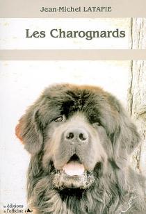 Les charognards - Jean-MichelLatapie