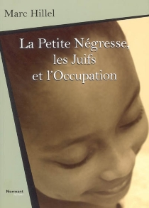 La petite Négresse, les juifs et l'Occupation - MarcHillel