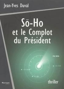 So-Ho et le complot du président - Jean-YvesDuval
