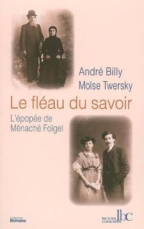 Le fléau du savoir : l'épopée de Ménaché Foïgel - AndréBilly