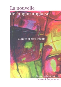La nouvelle de langue anglaise : croisements et marges -