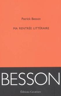 Ma rentrée littéraire - PatrickBesson