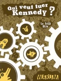 Qui veut tuer Kennedy ? - Le Fred Blin