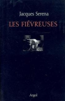 Les fiévreuses - JacquesSerena