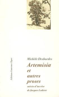 Artemisia : et autres proses| Suivi de Michèle Desbordes dans les bras de Charlie Parker -