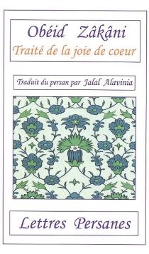 Traité de la joie de coeur : contes, définitions et maximes - Nizam ad Din Obeyd AllahObeyd-e Zakani