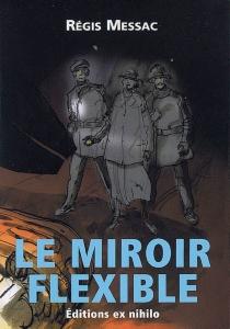 Le miroir flexible : novelette - RégisMessac