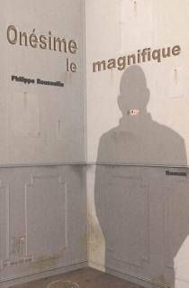 Onésime le magnifique - PhilippeRousseille