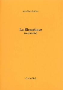 La bienséance (augmentée) - Jean-MarcBaillieu