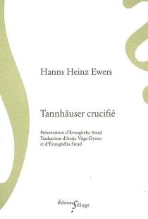 Tannhäuser crucifié : et autres grotesques - Hanns HeinzEwers