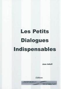 Les petits dialogues indispensables - JeanAdloff