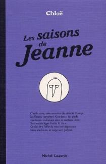 Les saisons de Jeanne - Chloë