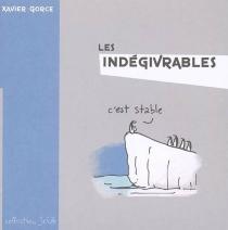 Les indégivrables - XavierGorce
