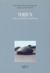 Verdun : une mémoire debout - Jean-LouisMarteil