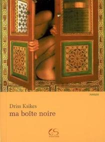Ma boîte noire - DrissKsikes