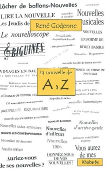 La nouvelle de A à Z ou Un troisième tour du monde de la nouvelle de langue française - RenéGodenne