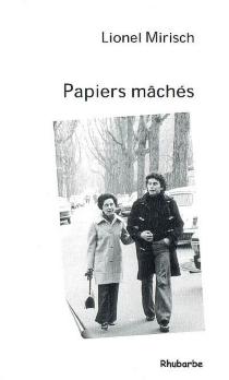 Papiers mâchés - LionelMirisch
