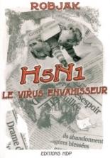 H5N1, le virus envahisseur - Robjak