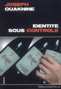 Identité sous contrôle : roman policier - JosephOuaknine