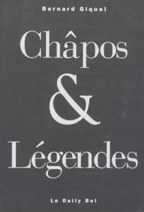Châpos et légendes - BernardGiquel