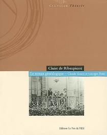 Le roman généalogique : Claude Simon et Georges Perec - Claire deRibaupierre