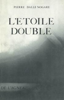 L'étoile double - PierreDalle Nogare