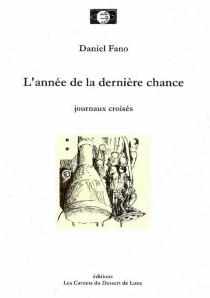 L'année de la dernière chance : journaux croisés - DanielFano