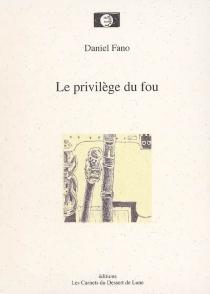 Le privilège du fou - DanielFano