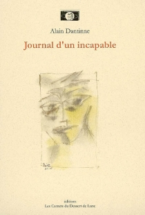 Journal d'un incapable - Alain Dantinne