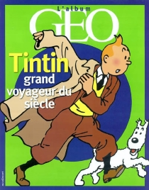 Tintin, grand voyageur du siècle -