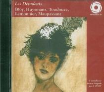 Les décadents | Volume 1, Bloy, Huysmans, Toudouze, Maupassant, Lemonnier -