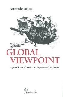 Global viewpoint : le point de vue d'Homère sur la face cachée du monde - AnatoleAtlas