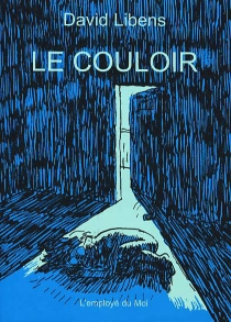 Le couloir - David Libens