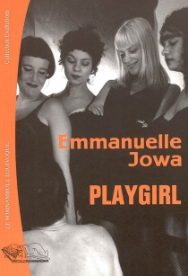 Playgirl : docu-fiction - Emmanuelle Jowa
