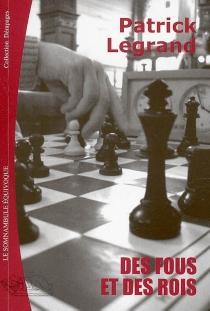 Des fous et des rois - PatrickLegrand