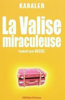 La valise miraculeuse - Kabaleb