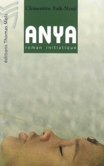 Anya : roman initiatique - ClémentineFaïk-Nzuji Madiya