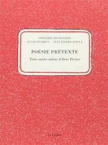Poésie prétexte : trois soirées autour d'Anne Perrier - Jean-PierreJossua
